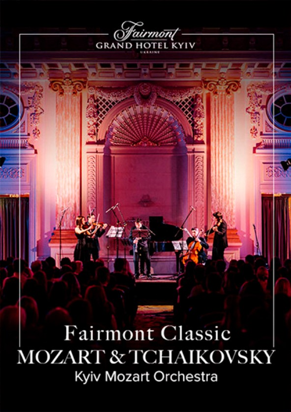 Билеты Fairmont Classic - Mozart and Tchaikovsky